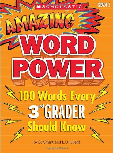 Amazing Word Power Grade 3: 100 Words Every 3rd Grader Should Know