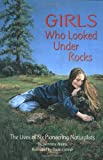 Girls Who Looked Under Rocks: The Lives of Six Pioneering Naturalists, Books Central