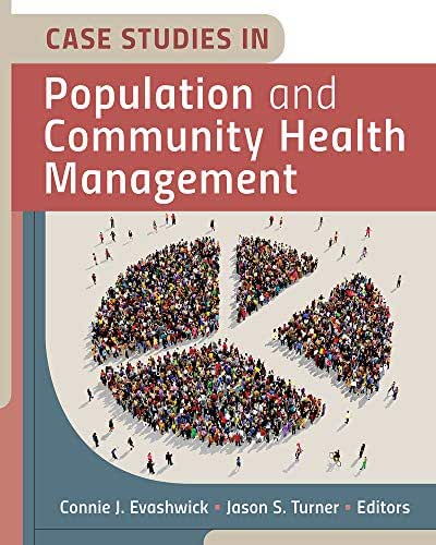 Case Studies in Population and Community Health Management (AUPHA/HAP Book)