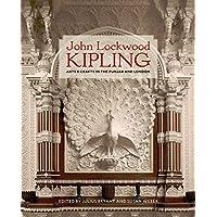 John Lockwood Kipling: Arts and Crafts in the Punjab and London