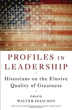 Profiles in Leadership: Historians on the Elusive Quality of Greatness 0393076555 Book Cover