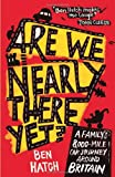 Are We Nearly There Yet?, Ben Hatch, 1849531552
