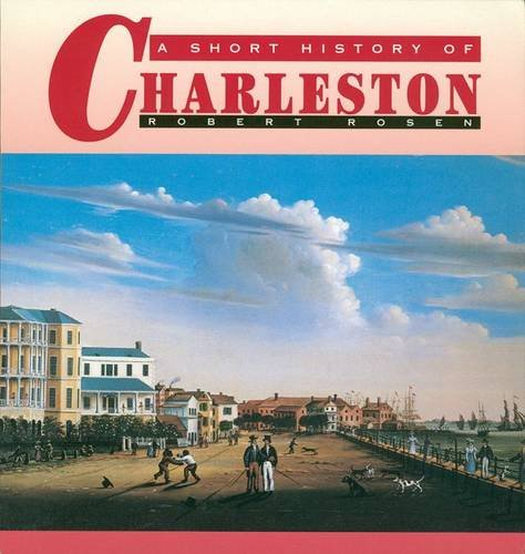 A Short History of Charleston - Robert Rose