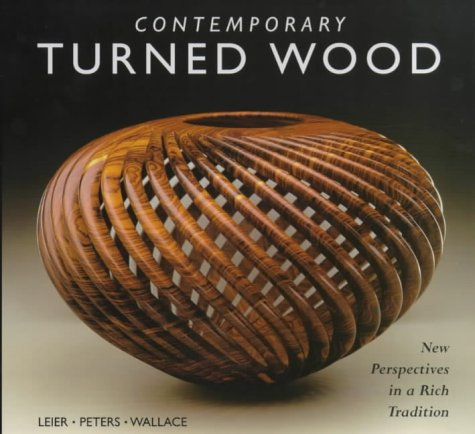 Contemporary Turned Wood: New Perspectives in a Rich Tradition