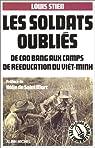 Les soldats oubliés. De Cao Bang aux camps de rééducation du Viêt-Minh par Stien