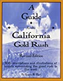 A Guide to the California Gold Rush, Eugene R. Hart, 0963419722