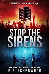Stop the Sirens: Sirens of the Zombie Apocalypse, Book 3 (Volume 3)
