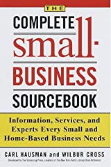 Complete Small-Business Sourcebook: Information, Services, and Experts Every Small and Home-Based Business Needs Hardcover