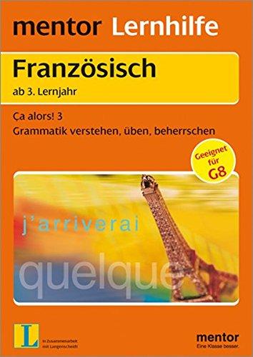 Mentor Lernhilfe Band 567, Ca alors! 3, Grammatik verstehen üben beherrschen ab 3. Lernjahr