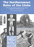 img - for The Northernmost Ruins of the Globe: Eigil Knuth's Archaeological Investigations in Peary Land and Adjacent Areas of High Arctic Greenland (Monographs on Greenland) book / textbook / text book