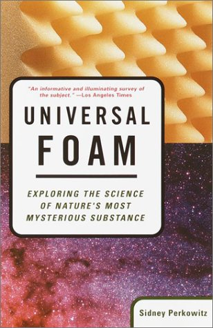 Universal Foam: Exploring the Science of Nature's Most Mysterious Substance