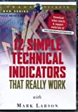 12 Simple Technical Indicators That Really Work [DVD] with Mark Larson technical analysis