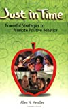 Just in Time : Powerful Strategies to Promote Positive Behavior, Mendler, Allen N., 1932127402