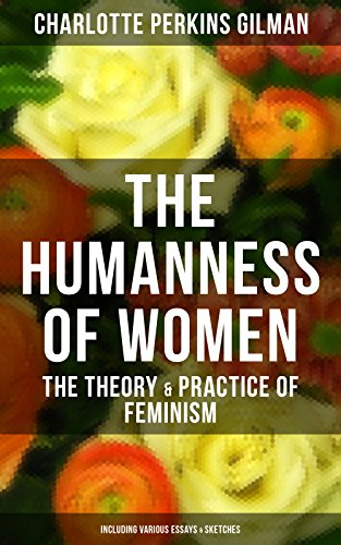 the humanness of women the theory  practice of feminism including  the humanness of women the theory  practice of feminism including  various essays