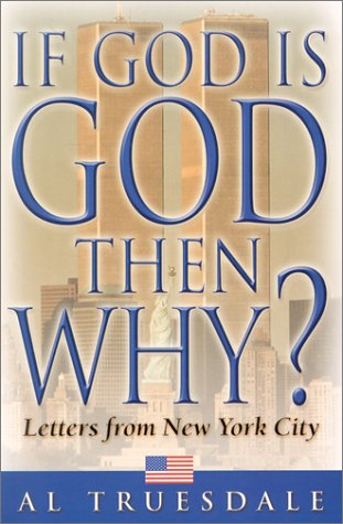 If God Is God.Then Why?: Letters from New York City