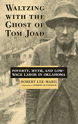 Waltzing With the Ghost of Tom Joad: Poverty, Myth, and Low-Wage labor in Oklahoma