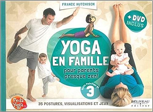 Yoga en famille - pour parents presque zen! livre + DVD ...