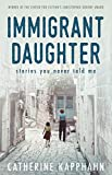 Immigrant Daughter: Stories You Never Told Me