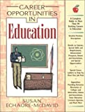 Career Opportunities in Education, Susan Echaore-McDavid, 0816042241