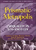 Prisimatic Metropolis : Inequality in Los Angeles, , 0871541297