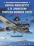 img - for Savoia-Marchetti S.79 Sparviero Torpedo-Bomber Units (Combat Aircraft) book / textbook / text book