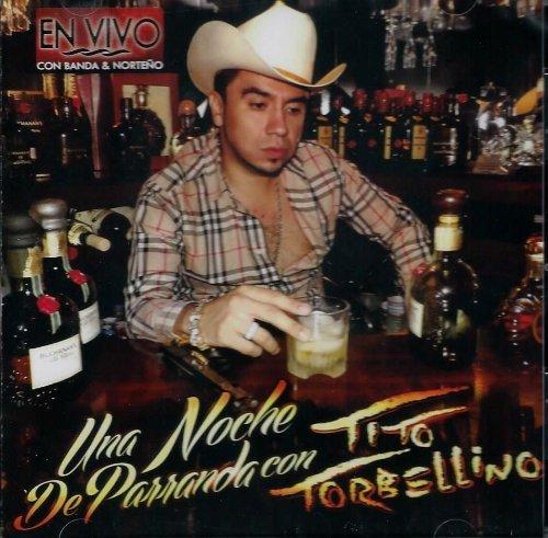 Tito Torbellino (En Vivo con Banda y Norteño ''Una Noche De Parranda con:'' TNT-2013)