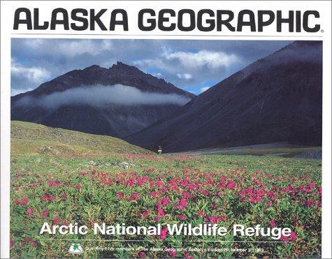 Arctic National Wildlife Refuge (Alaska Geographic,)