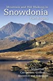 Mountain and Hill Walking in Snowdonia: Volume 1 - Carneddau, Glyderau, Snowdonia and Eifonydd