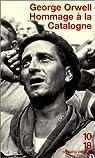 Hommage à la Catalogne : 1936-1937 par Orwell
