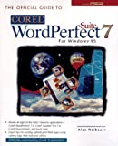 The Official Guide to Corel Wordperfect Suite 7 for Windows 95, Alan Neibauer, 0078822378