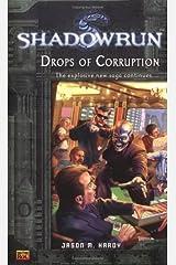 Shadowrun #4: Drops of Corruption: A Shadowrun Novel (Shadowrun) Mass Market Paperback