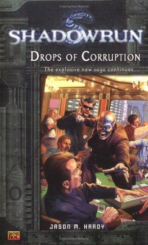 Shadowrun #4: Drops of Corruption: A Shadowrun Novel (Shadowrun) -  Jason M. Hardy, Mass Market Paperback