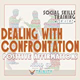 Social Skills Training Series: Dealing with Confrontation Positive Affirmations audio CD