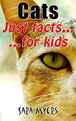 Cats : Just Facts For Kids