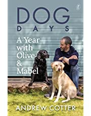 Dog Days: A Year with Olive and Mabel