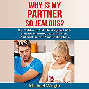 Why Is My Partner so Jealous? Hörbuch