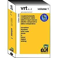 VRT A-Z volume 1: Vergleichstabelle für Transistoren, Dioden, Thyristoren und IC'S der Typenbezeichnung A-Z. Fünfsprachig