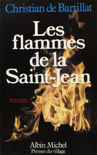 Flammes de La Saint-Jean (Les) (Romans, Nouvelles, Recits (Domaine Francais)) (French Edition)
