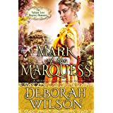 Mark of The Marquess (The Valiant Love Regency Romance) (A Historical Romance Book)