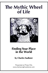 The Mythic Wheel of Life: Finding Your Place in the World Audio CD