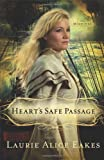 Heart's Safe Passage, Laurie Alice Eakes, 0800719859