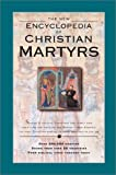 The Encyclopedia of Christian Martyrs, Mark Camp Water, 0801012252