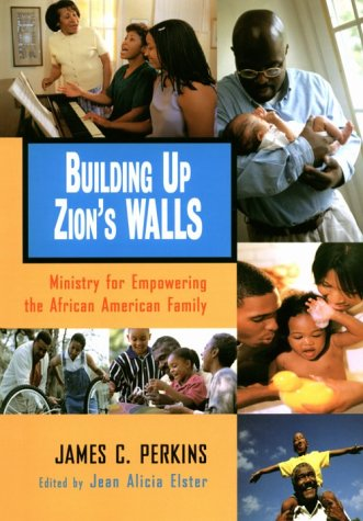 Building Up Zion's Walls: Ministry for Empowering the African American Family