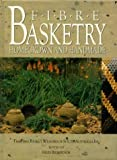 img - for Fibre Basketry: Homegrown and Handmade - The Fibre Basket Weavers of South Australia Inc. book / textbook / text book