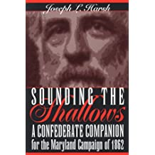 Sounding the Shallows: A Confederate Compendium for the Maryland Campaign of 1862