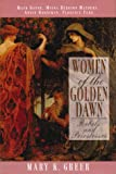 Women of the Golden Dawn: Rebels and Priestesses (Maud Gonne, Moina Bergson Mathers, Annie Horniman, Florence Farr)