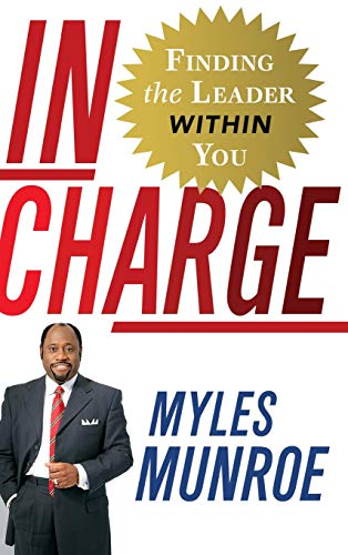 In Charge: Finding the Leader Within You (The Best Of Myles)