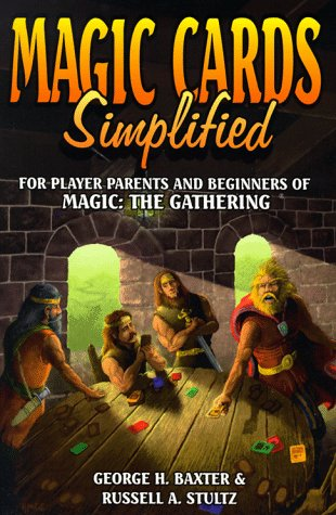 Magic Cards Simplified: For Player Parents And Beginners Of Magic - The Gathering