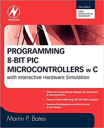 Programming 8-bit PIC Microcontrollers in C: with Interactive