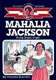 Mahalia Jackson, Montrew Dunham, 0689717865